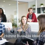 Hottest Business Ideas Of 2021