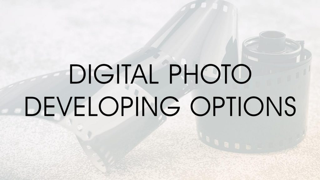 Digital Photo Developing Options