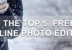 The Top 5 Free Online Photo Editors